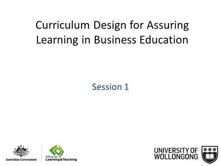 Curriculum Design for Assuring Learning in Business Education Session 1.