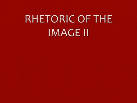 RHETORIC OF THE IMAGE II. FUNCTIONS OF THE LINGUISTIC MESSAGE IN RELATION TO ICONIC MESSAGE  ANCHORING  RELAYING.