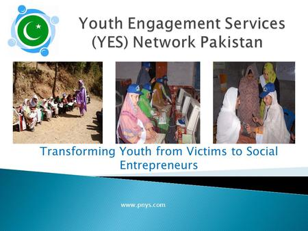 Transforming Youth from Victims to Social Entrepreneurs www.pnys.com.