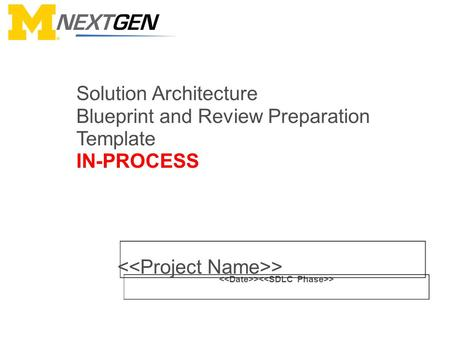 > > > Solution Architecture Blueprint and Review Preparation Template IN-PROCESS.