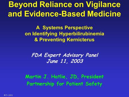  Beyond Reliance on Vigilance and Evidence-Based Medicine A Systems Perspective on Identifying Hyperbilirubinemia & Preventing Kernicterus FDA.