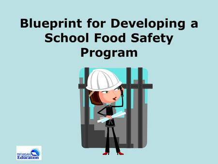 Blueprint for Developing a School Food Safety Program.