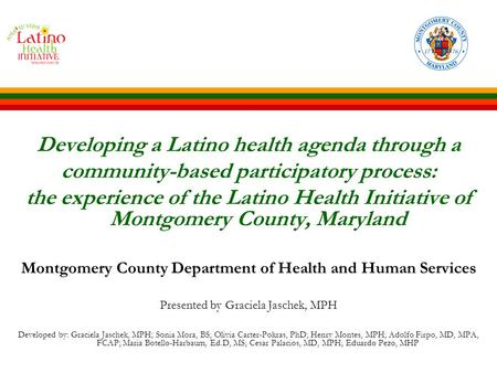 Developing a Latino health agenda through a community-based participatory process: the experience of the Latino Health Initiative of Montgomery County,