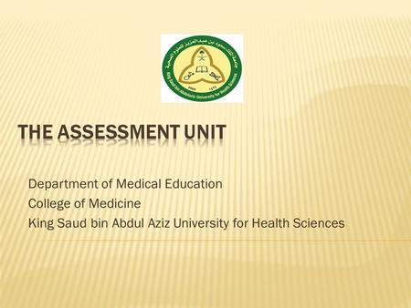Department of Medical Education College of Medicine King Saud bin Abdul Aziz University for Health Sciences.