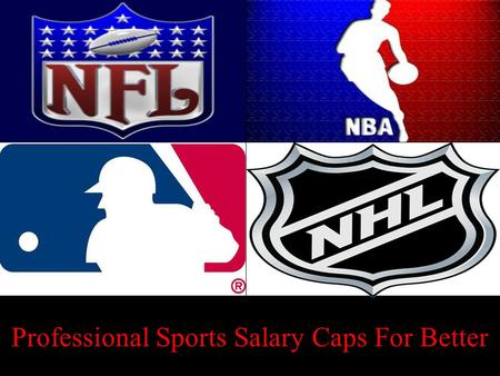 Professional Sports Salary Caps For Better. General Salary Cap- A set spending limit that a sports team is allowed to spend on their athletes each year.