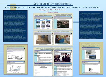 AQUACULTURE IN THE CLASSROOM: K-12 INSTRUCTIONAL TECHONOLOGY AS A MODEL FOR EFFICIENT UNIVERSITY EXTENSION SERVICES Chad King, Dennis McIntosh, Kevin Fitzsimmons.