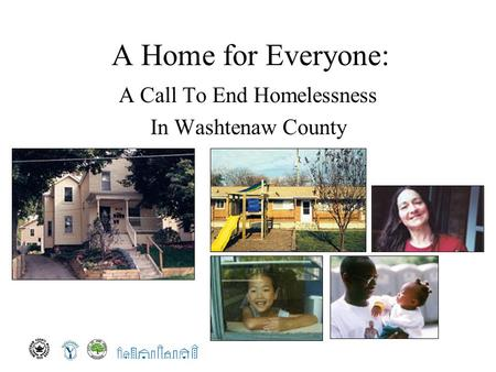 A Home for Everyone: A Call To End Homelessness In Washtenaw County.