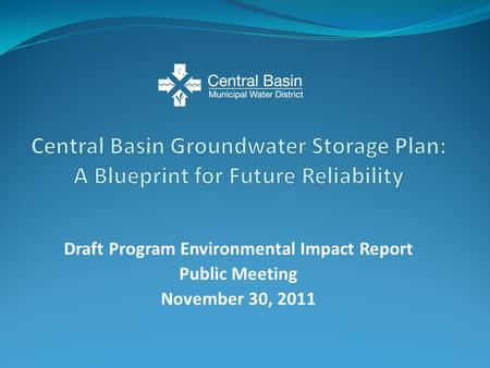 Draft Program Environmental Impact Report Public Meeting November 30, 2011.