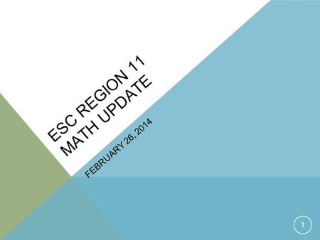 ESC REGION 11 MATH UPDATE FEBRUARY 26, 2014 1. STAAR 2 https://www.youtube.com/watch?v=B3rysTvrFPs.