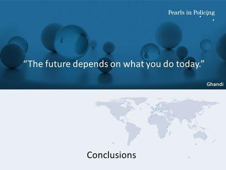 """The future depends on what you do today."" Ghandi Conclusions."