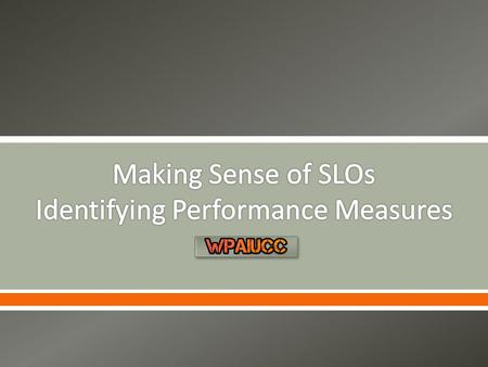 . This video is the third in a series of five videos created to support the understanding of SLOs. The Identifying Performance Measures video will outline.
