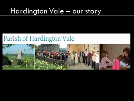 Hardington Vale – our story. ACCOUNTS Setting the scene The journey so far  Historical  Vision  Issues  Types of accounts Hardington Vale Accounts.