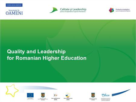 Quality and Leadership for Romanian Higher Education.