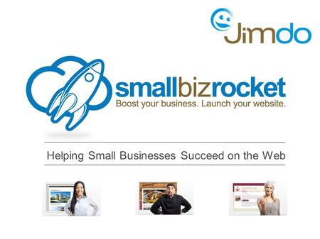 Helping Small Businesses Succeed on the Web. Before you succeed on the web, you must be ON the web.