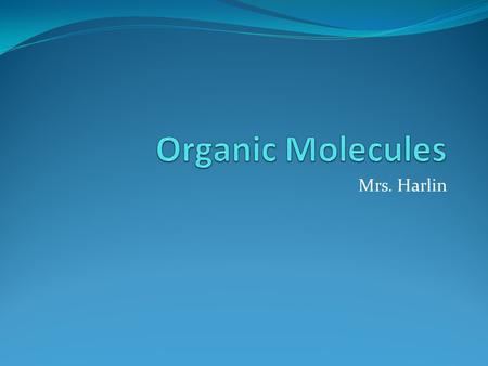 Mrs. Harlin. 4.1.1 Compare the structures and functions of the major biological molecules (carbohydrates, proteins, lipids, and nucleic acids) as related.