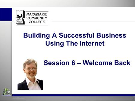 SiteSell Education 1 Building A Successful Business Using The Internet Session 6 – Welcome Back.