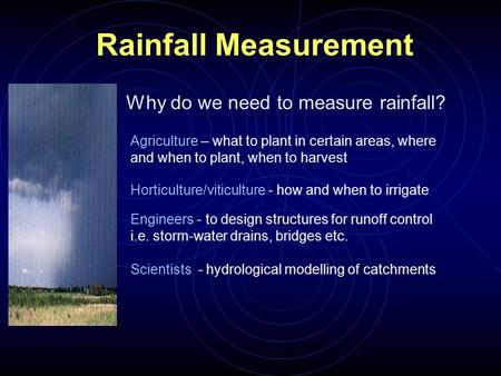Why do we need to measure rainfall?
