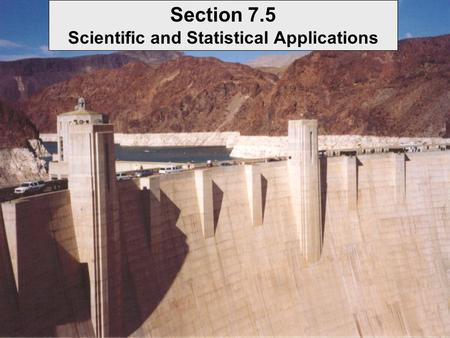 Section 7.5 Scientific and Statistical Applications.