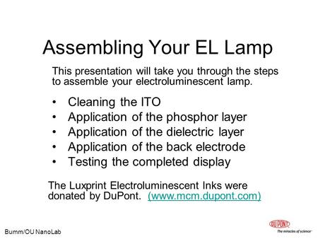 Bumm/OU NanoLab Assembling Your EL Lamp Cleaning the ITO Application of the phosphor layer Application of the dielectric layer Application of the back.