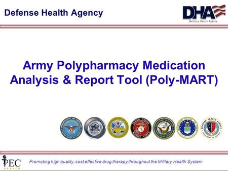 Promoting high quality, cost effective drug therapy throughout the Military Health System Army Polypharmacy Medication Analysis & Report Tool (Poly-MART)
