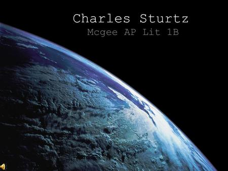 Charles Sturtz Mcgee AP Lit 1B Map of Contents Bucket List End Planet 6 Word Life Story Artifacts Written Assignments Letter to the reader.