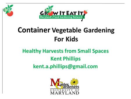 Container Vegetable Gardening For Kids Healthy Harvests from Small Spaces Kent Phillips