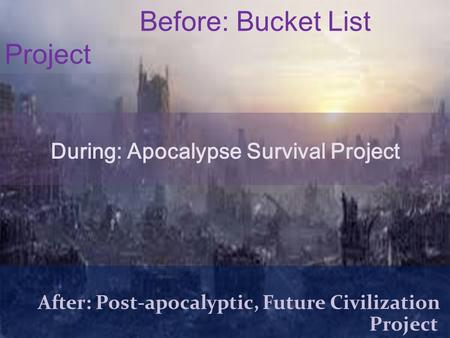 During: Apocalypse Survival Project