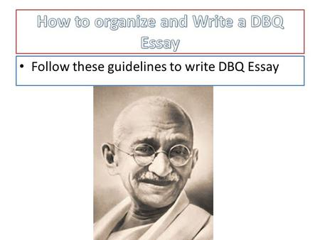 Follow these guidelines to write DBQ Essay. Task One Bucketing Bucket 1-civil disobedience Bucket 2-Accepting Jail Time Bucket 3- Embracing the Enemy.