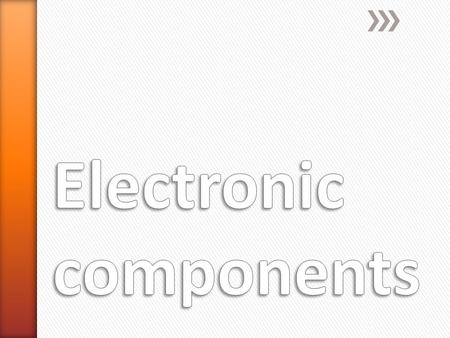 » When you have completed this module you will know, what components do, what they physically look like and how they are represented in a circuit diagram.