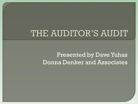 Presented by Dave Yuhas Donna Denker and Associates.