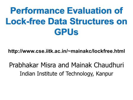 Performance Evaluation of Lock-free Data Structures on GPUs Performance Evaluation of Lock-free Data Structures on GPUs