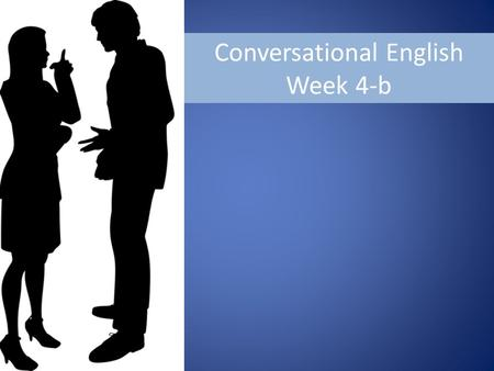 Conversational English Week 4-b. What was the biggest challenge you have faced?