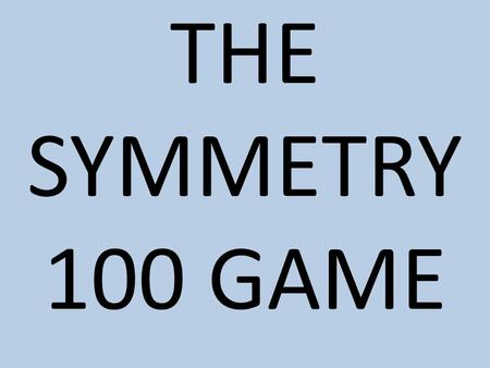 THE SYMMETRY 100 GAME. Is the line on the shape, the line of symmetry?