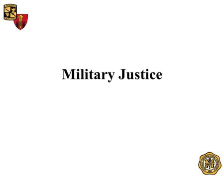 Military Justice. Agenda Purpose Legal Sources Key Personnel Jurisdiction Command Influence Rights Warning Search and Seizure Inspections Urinalysis Nonpunitive.