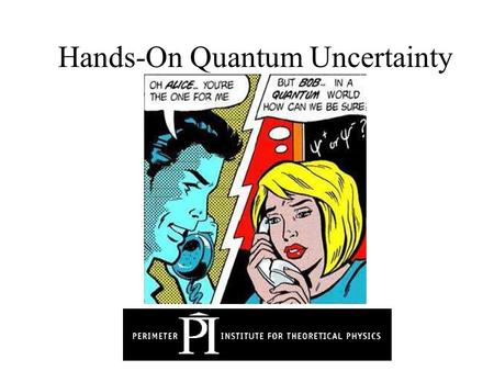 Hands-On Quantum Uncertainty. Quantum uncertainty is present in the diffraction, polarization and interference of light.