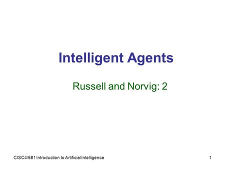Intelligent Agents Russell and Norvig: 2