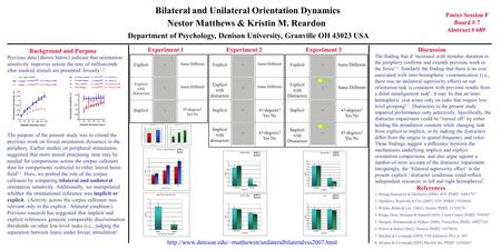 Bilateral and Unilateral Orientation Dynamics Nestor Matthews & Kristin M. Reardon Department of Psychology, Denison University, Granville OH 43023 USA.