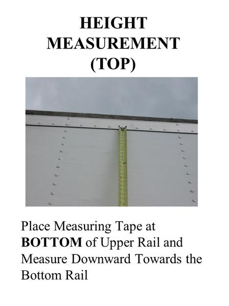 Place Measuring Tape at BOTTOM of Upper Rail and Measure Downward Towards the Bottom Rail HEIGHT MEASUREMENT (TOP)