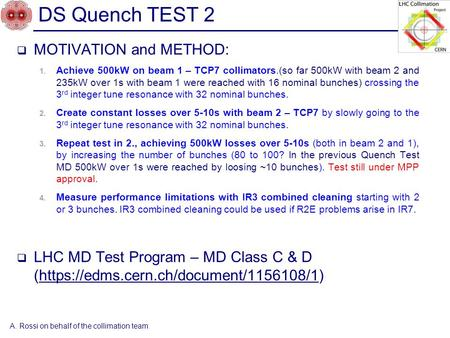 DS Quench TEST 2  MOTIVATION and METHOD: 1. Achieve 500kW on beam 1 – TCP7 collimators.(so far 500kW with beam 2 and 235kW over 1s with beam 1 were reached.