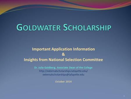 Important Application Information & Insights from National Selection Committee Dr. Julia Goldberg, Associate Dean of the College