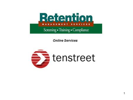 1 Online Services. 2 RMS has licensed the Tenstreet online application and driver qualification platform in order to offer our clients this comprehensive.