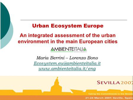 1 Urban Ecosystem Europe An integrated assessment of the urban environment in the main European cities Maria Berrini – Lorenzo Bono