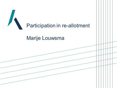 Participation in re-allotment Marije Louwsma. 2 Cadastre, Land Registry and Mapping Agency Cables and pipelines and re-allotment.