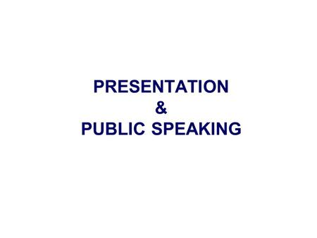 PRESENTATION & PUBLIC SPEAKING. SELLING Idea Concept Service Product.
