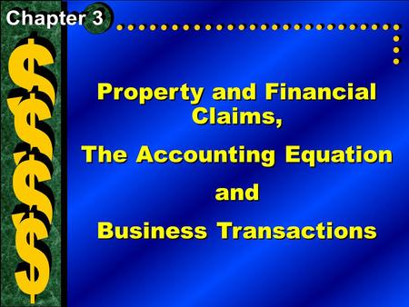 Property and Financial Claims, The Accounting Equation and