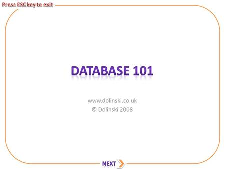 Www.dolinski.co.uk © Dolinski 2008. This presentation will help you with the database section of your coursework. It will cover: – What you need to do.