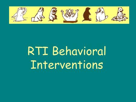 RTI Behavioral Interventions. Prevention Strategies Behavioral Expectations Classroom Space Classroom Routines Practical Schedule Instruction Study Skills.