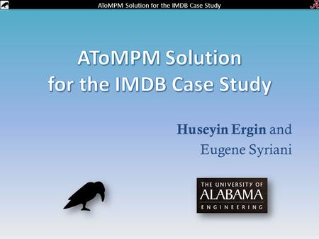 AToMPM Solution for the IMDB Case Study Huseyin Ergin and Eugene Syriani.