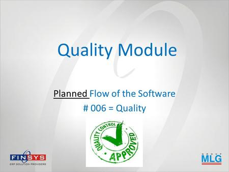 Quality Module Planned Flow of the Software # 006 = Quality.