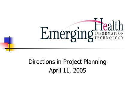 Directions in Project Planning April 11, 2005. Measures of Plan Quality Timeliness – are the plan dates current and realistic, with activities starting.
